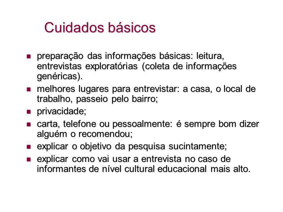 Cuidados básicos preparação das informações básicas: leitura, entrevistas exploratórias (coleta de informações genéricas).