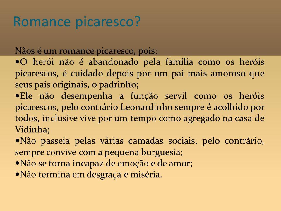 Romance picaresco Nãos é um romance picaresco, pois: