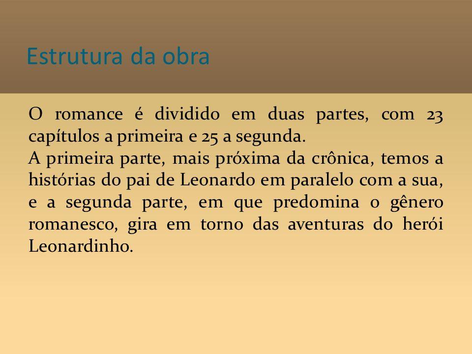 Estrutura da obra O romance é dividido em duas partes, com 23 capítulos a primeira e 25 a segunda.