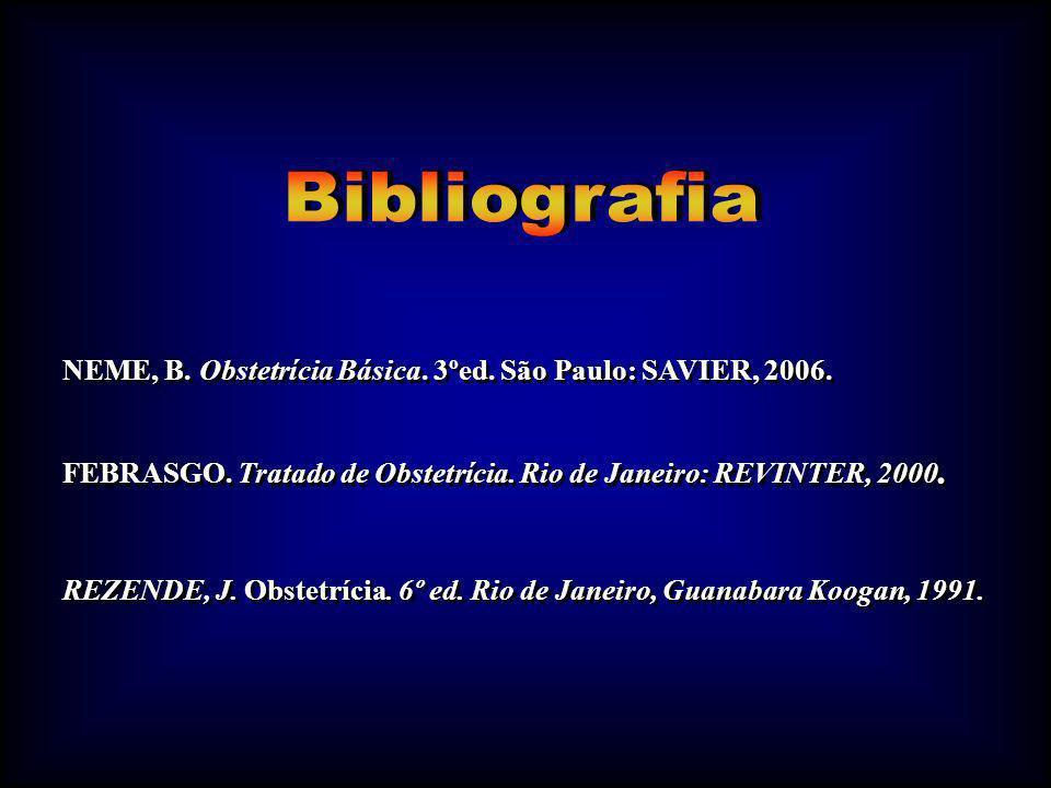 NEME, B. Obstetrícia Básica. 3ºed. São Paulo: SAVIER, 2006.