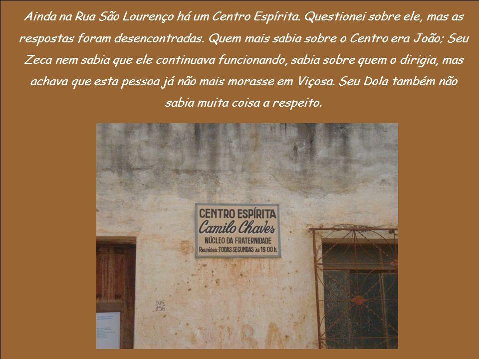 Ainda na Rua São Lourenço há um Centro Espírita