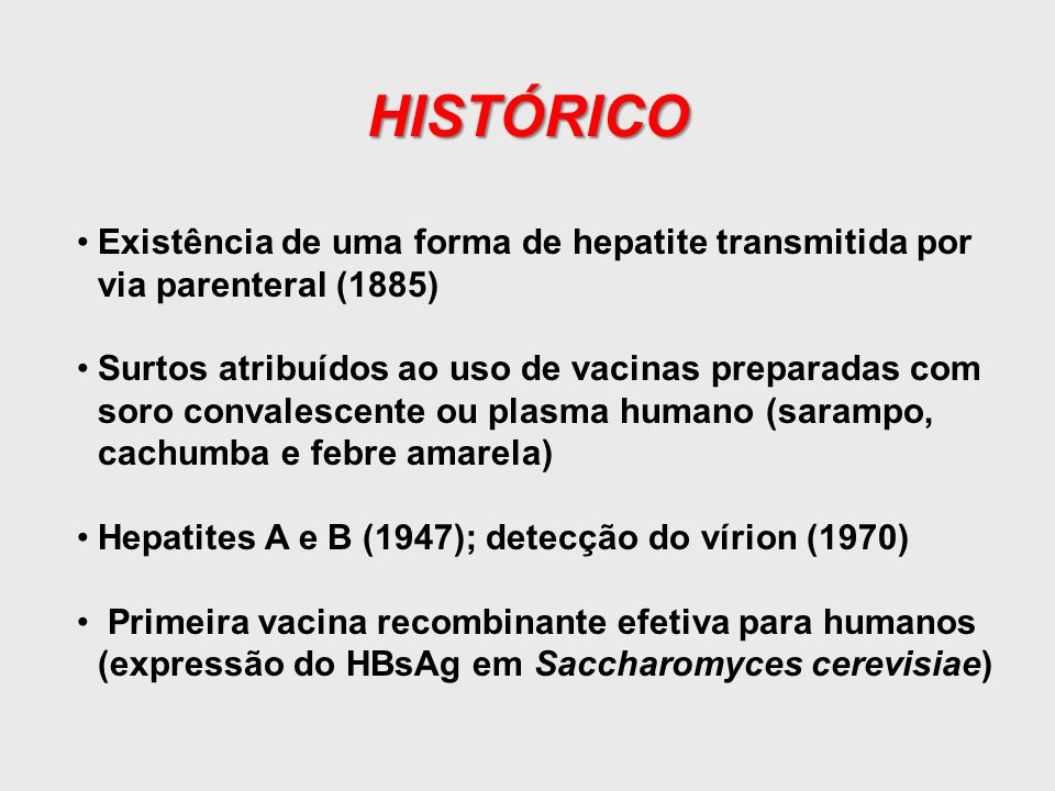 HISTÓRICO Existência de uma forma de hepatite transmitida por via parenteral (1885)