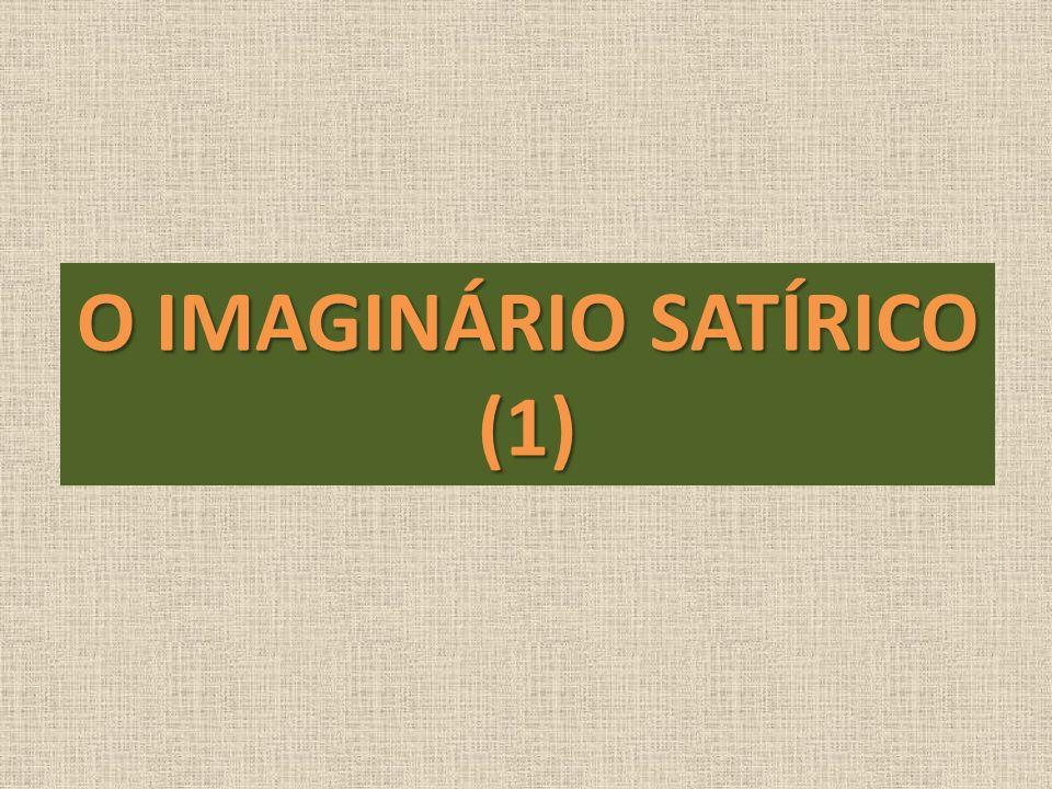 O IMAGINÁRIO SATÍRICO (1)