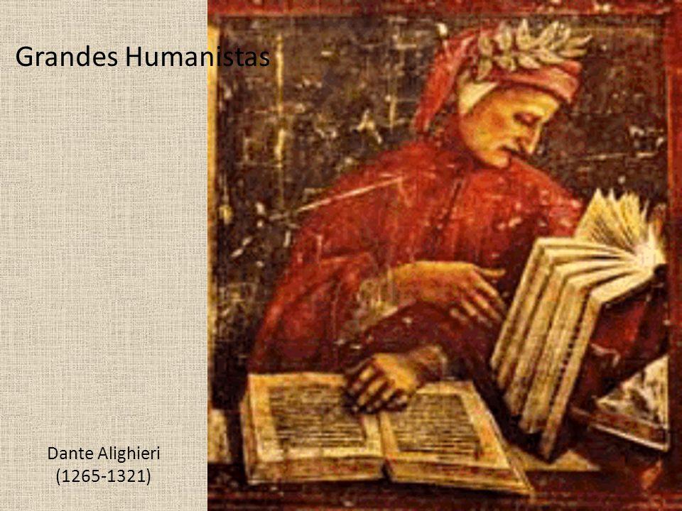 Grandes Humanistas Dante Alighieri (1265-1321)