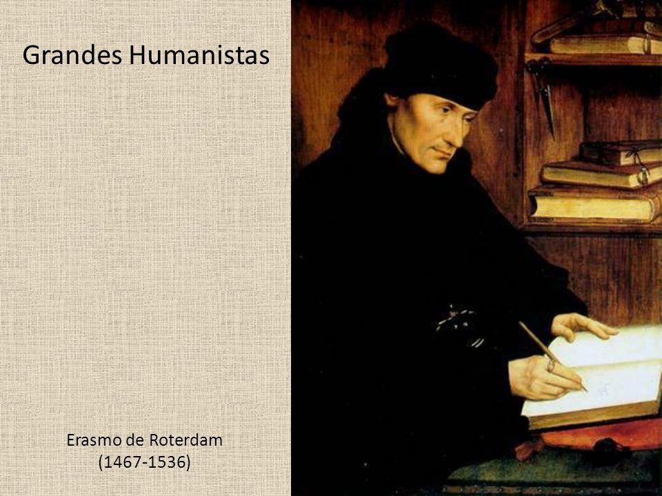 Grandes Humanistas Erasmo de Roterdam (1467-1536)
