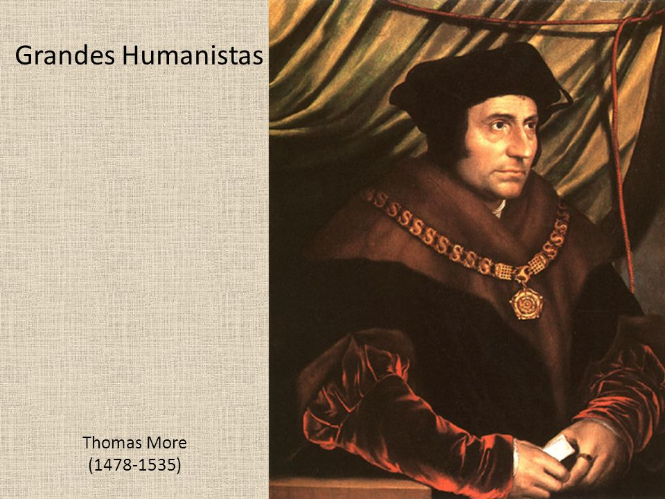 Grandes Humanistas Thomas More (1478-1535)