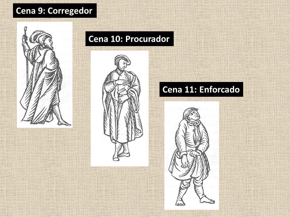 Cena 9: Corregedor Cena 10: Procurador Cena 11: Enforcado