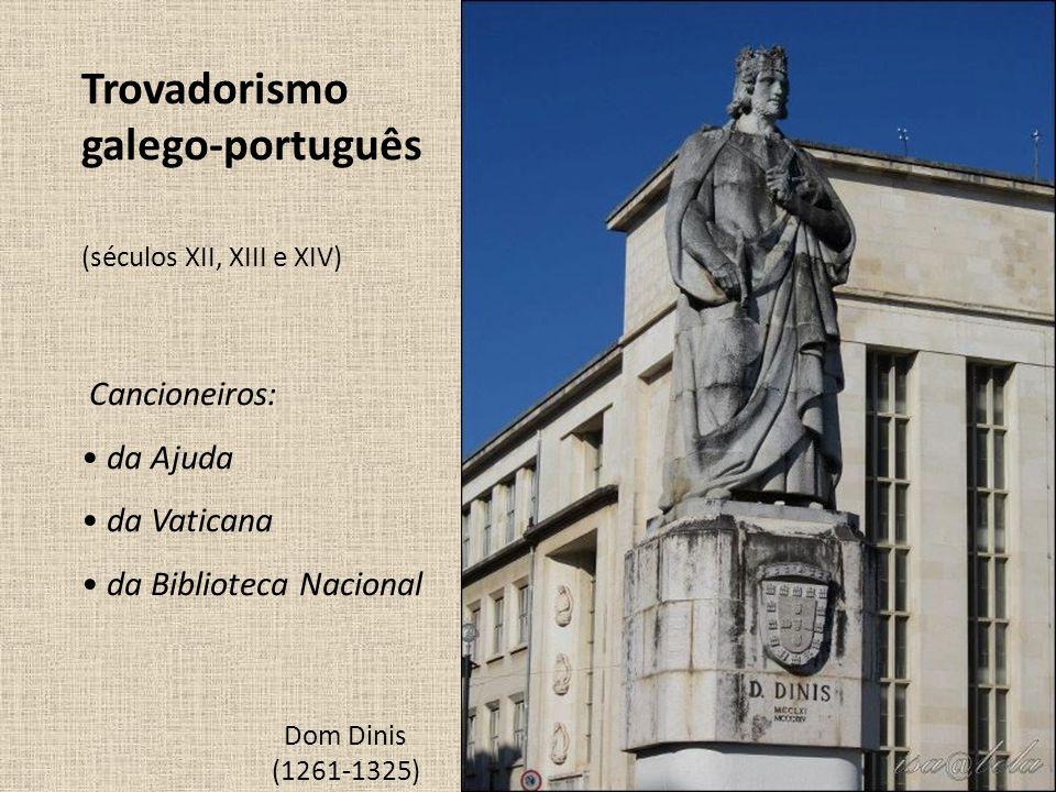 Trovadorismo galego-português Cancioneiros: • da Ajuda • da Vaticana