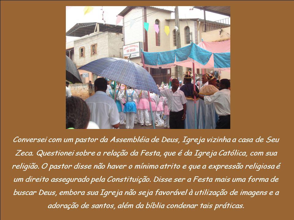 Conversei com um pastor da Assembléia de Deus, Igreja vizinha a casa de Seu Zeca.