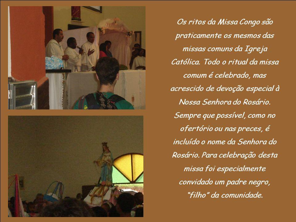 Os ritos da Missa Congo são praticamente os mesmos das missas comuns da Igreja Católica.