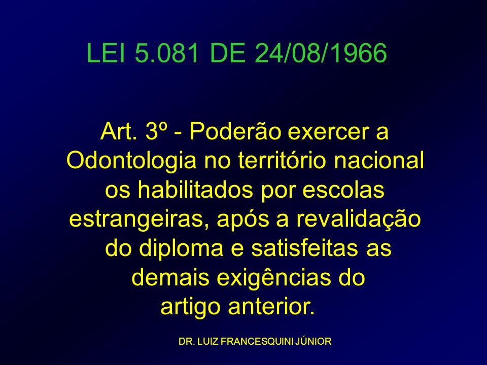 LEI 5.081 DE 24/08/1966 Art. 3º - Poderão exercer a