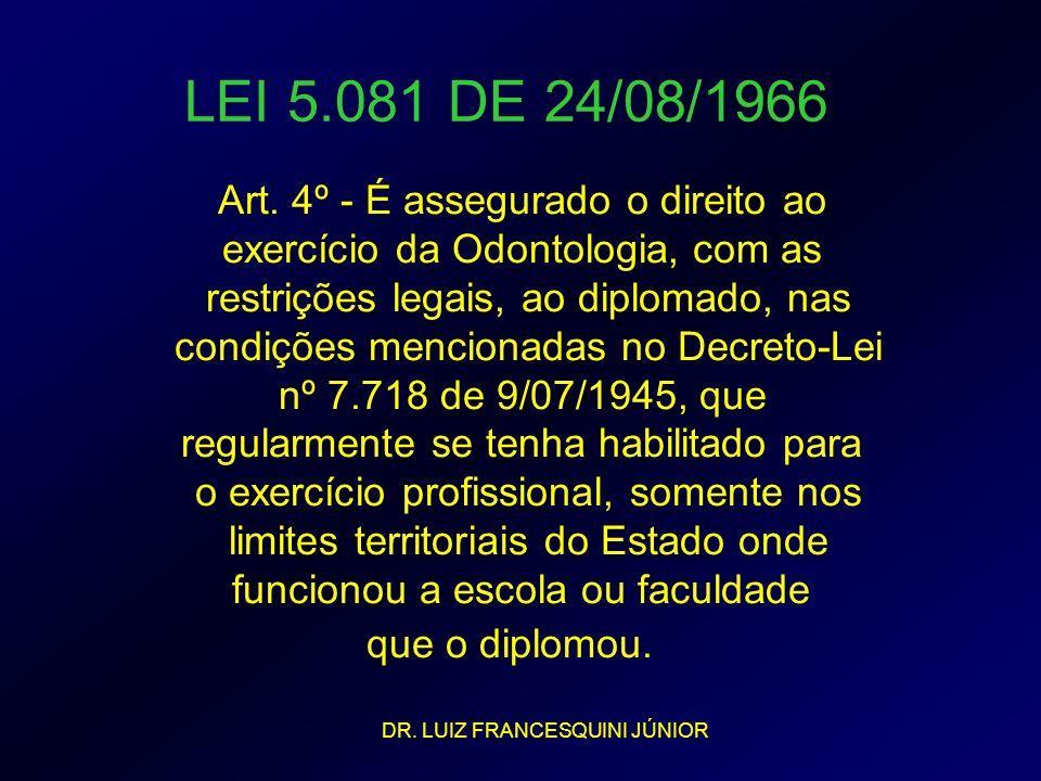 LEI 5.081 DE 24/08/1966 Art. 4º - É assegurado o direito ao