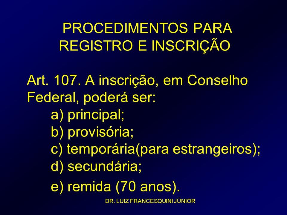 PROCEDIMENTOS PARA REGISTRO E INSCRIÇÃO Art. 107