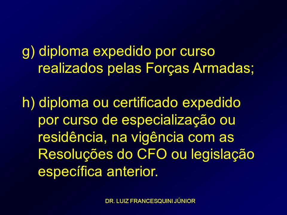 g) diploma expedido por curso realizados pelas Forças Armadas;