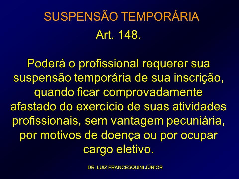 SUSPENSÃO TEMPORÁRIA Art. 148.