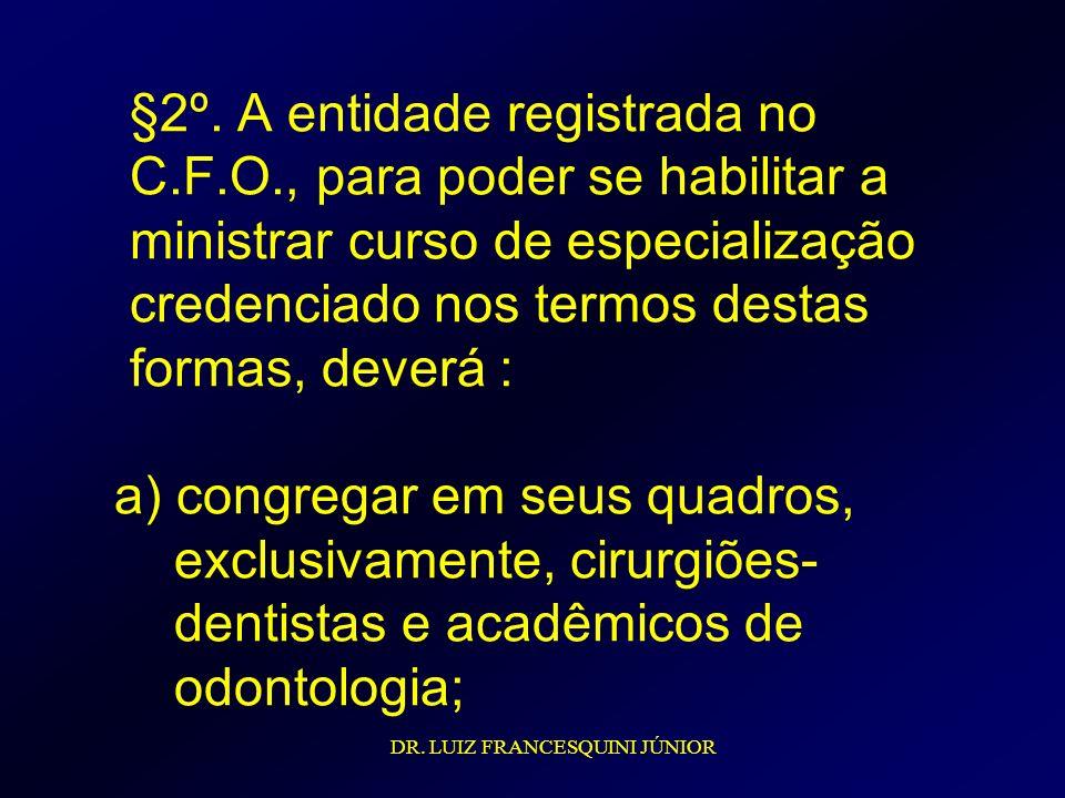 §2º. A entidade registrada no C. F. O