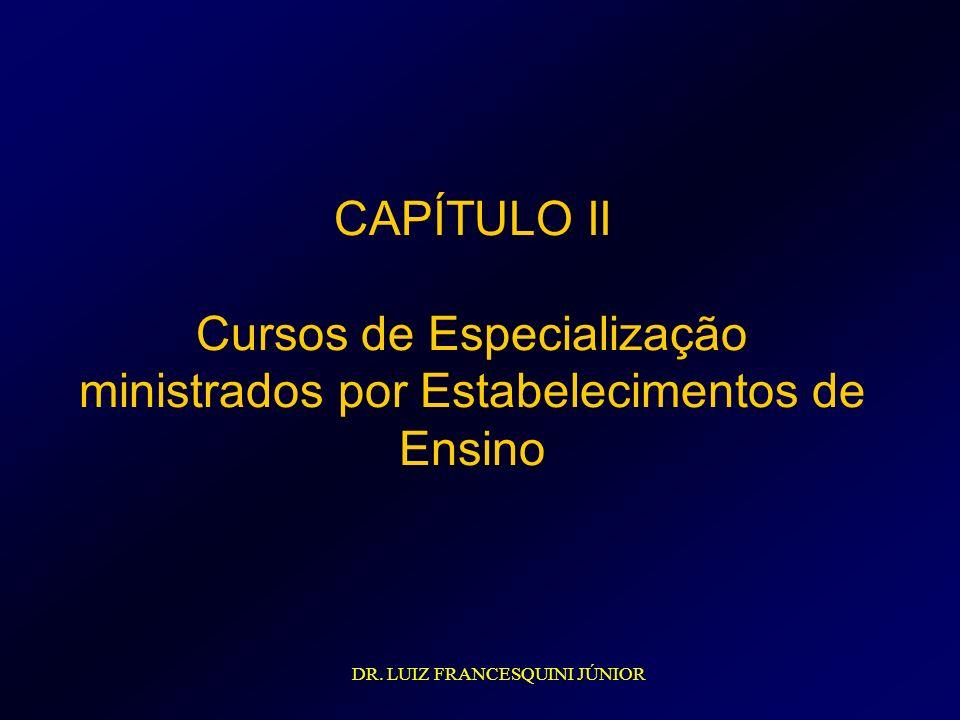 CAPÍTULO II Cursos de Especialização ministrados por Estabelecimentos de Ensino