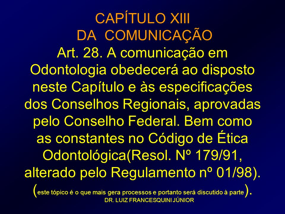 CAPÍTULO XIII DA COMUNICAÇÃO Art. 28