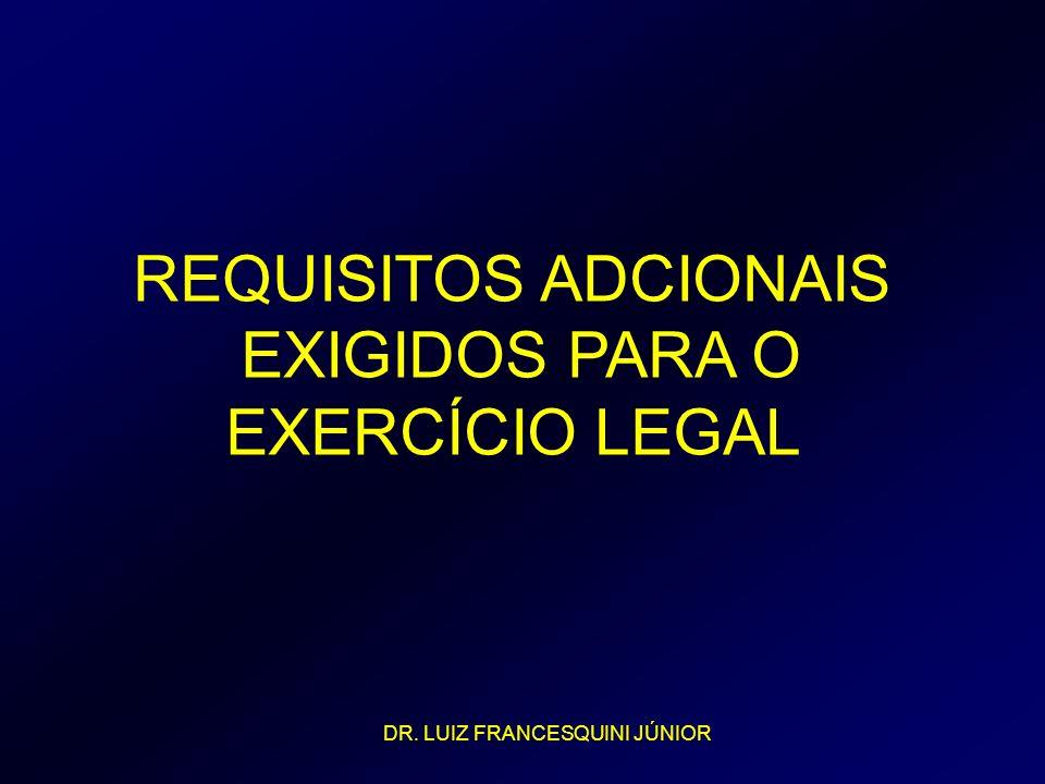 REQUISITOS ADCIONAIS EXIGIDOS PARA O EXERCÍCIO LEGAL
