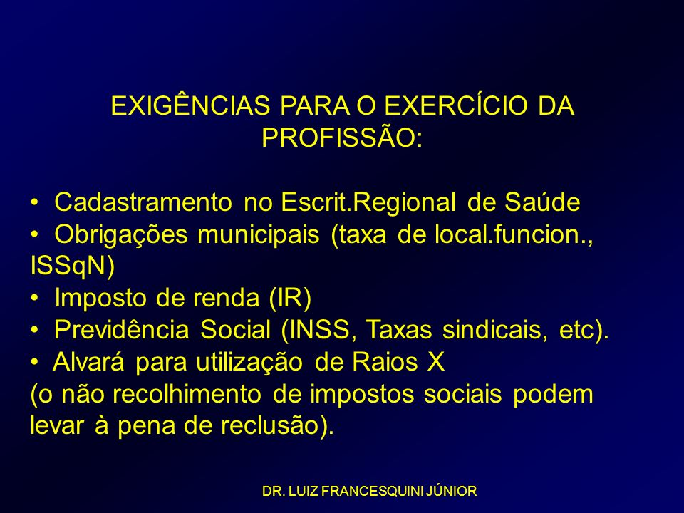 EXIGÊNCIAS PARA O EXERCÍCIO DA PROFISSÃO: