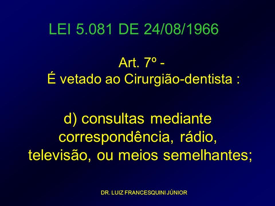 correspondência, rádio, televisão, ou meios semelhantes;