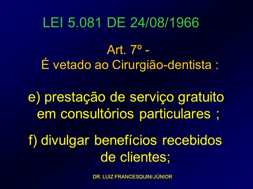 e) prestação de serviço gratuito em consultórios particulares ;