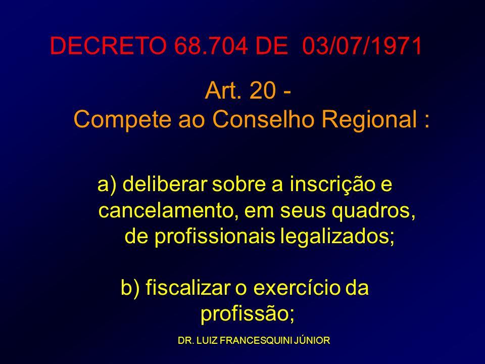 Compete ao Conselho Regional :