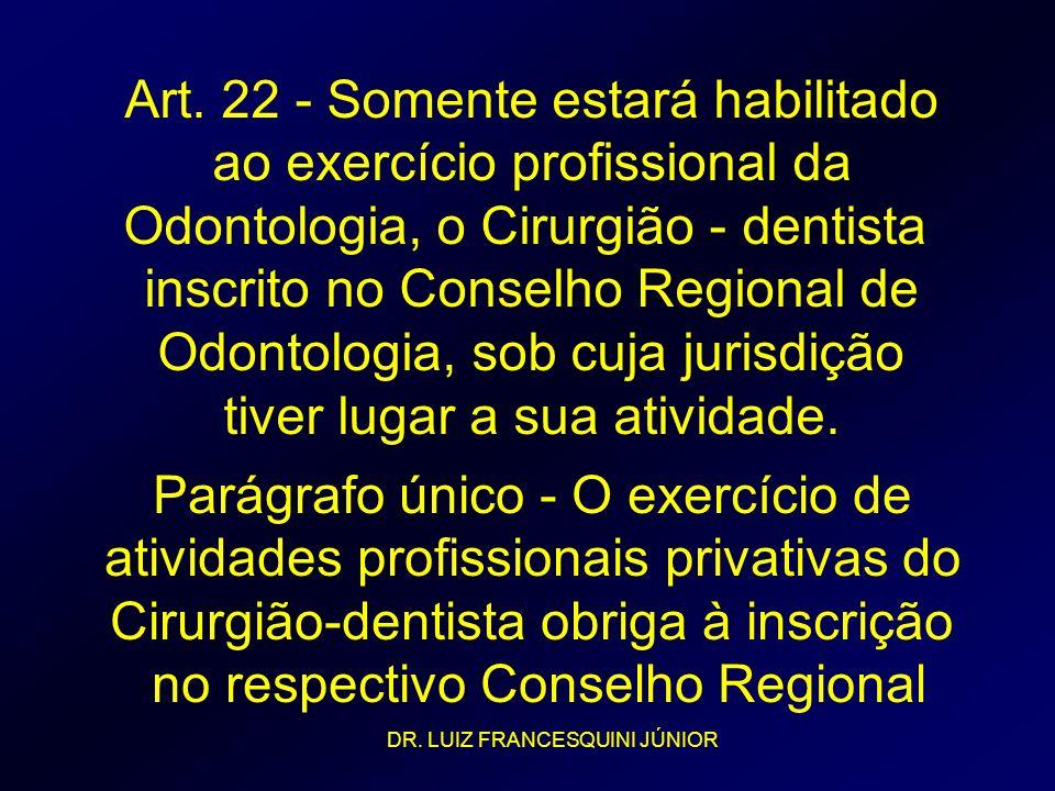 Art. 22 - Somente estará habilitado ao exercício profissional da