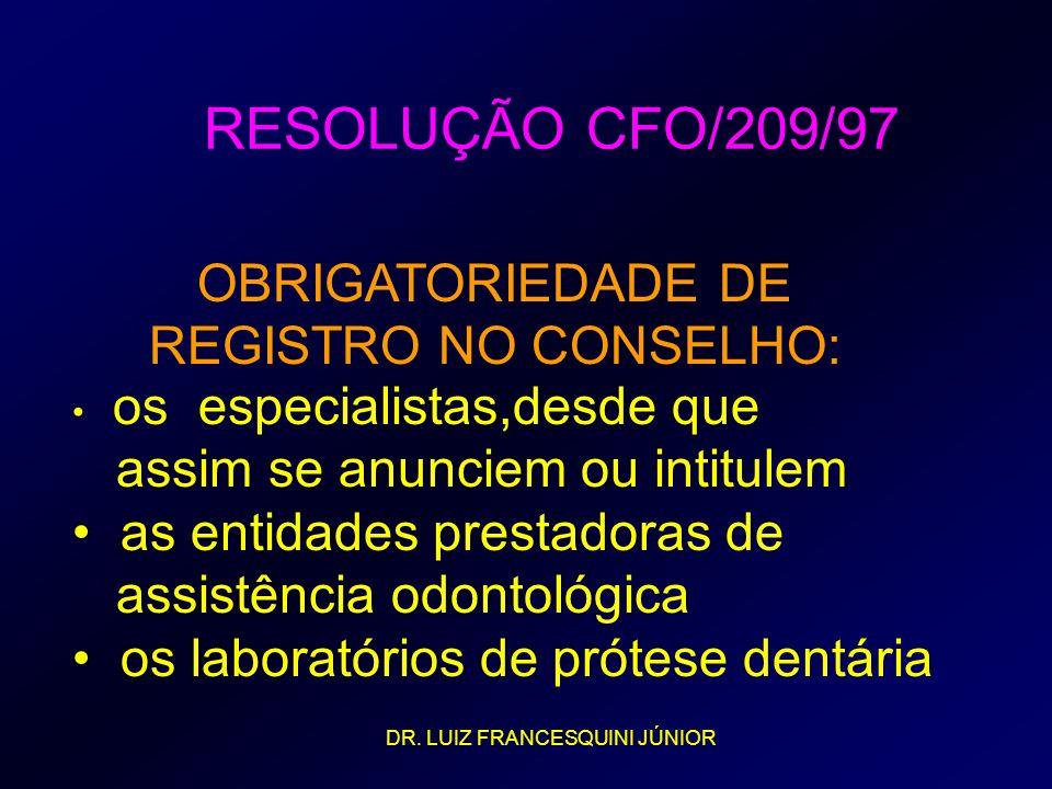 RESOLUÇÃO CFO/209/97 OBRIGATORIEDADE DE REGISTRO NO CONSELHO: