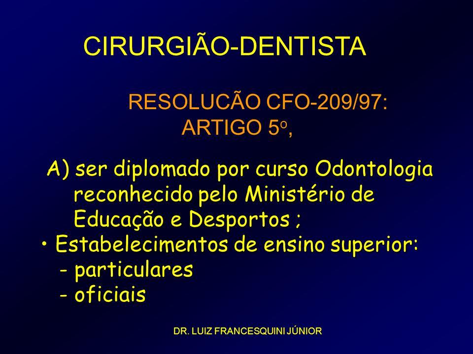 CIRURGIÃO-DENTISTA RESOLUCÃO CFO-209/97: ARTIGO 5o,
