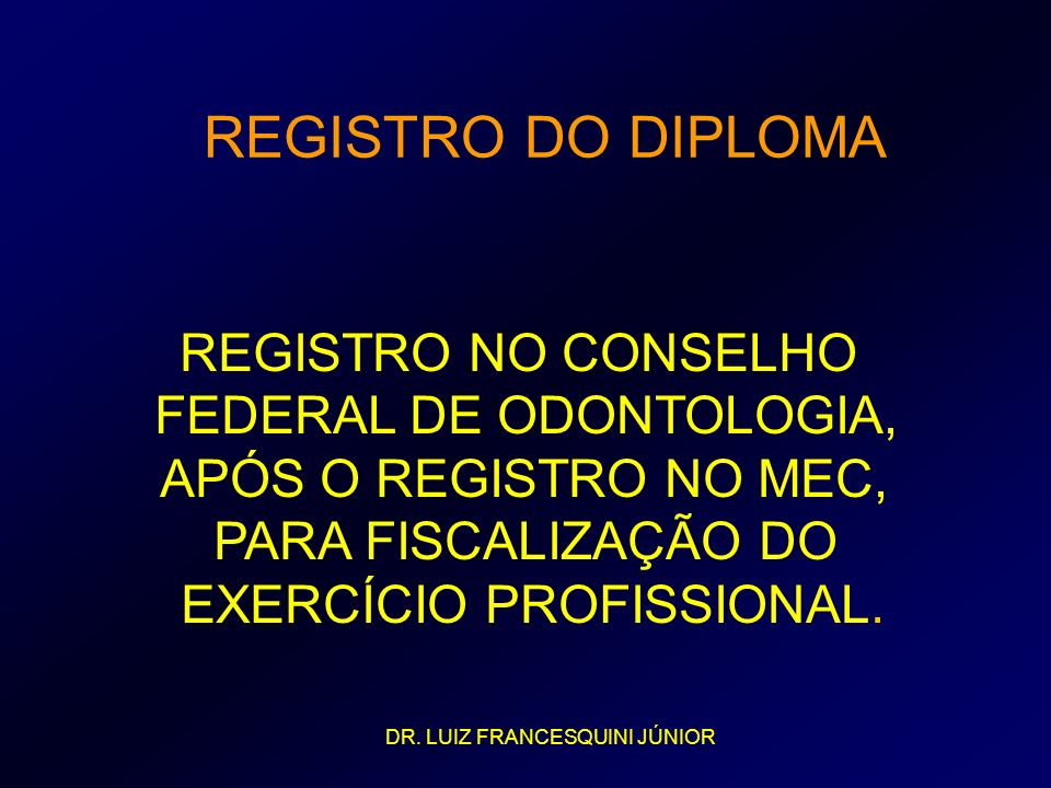 REGISTRO DO DIPLOMA REGISTRO NO CONSELHO FEDERAL DE ODONTOLOGIA,