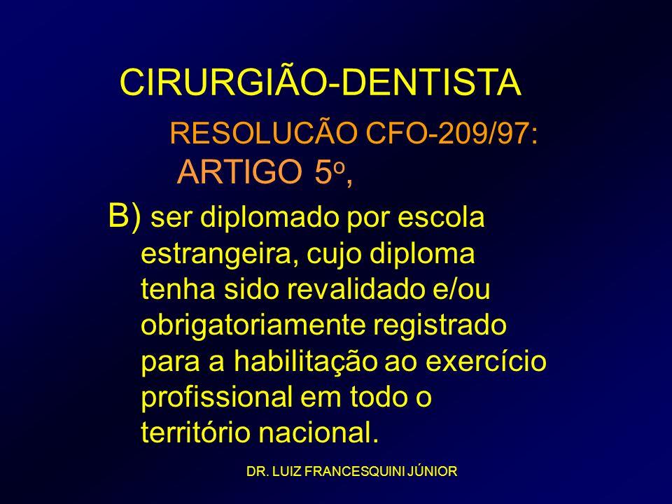 CIRURGIÃO-DENTISTA ARTIGO 5o, B) ser diplomado por escola