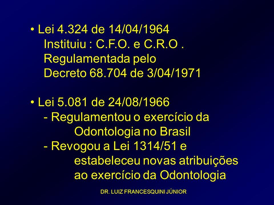 - Regulamentou o exercício da Odontologia no Brasil