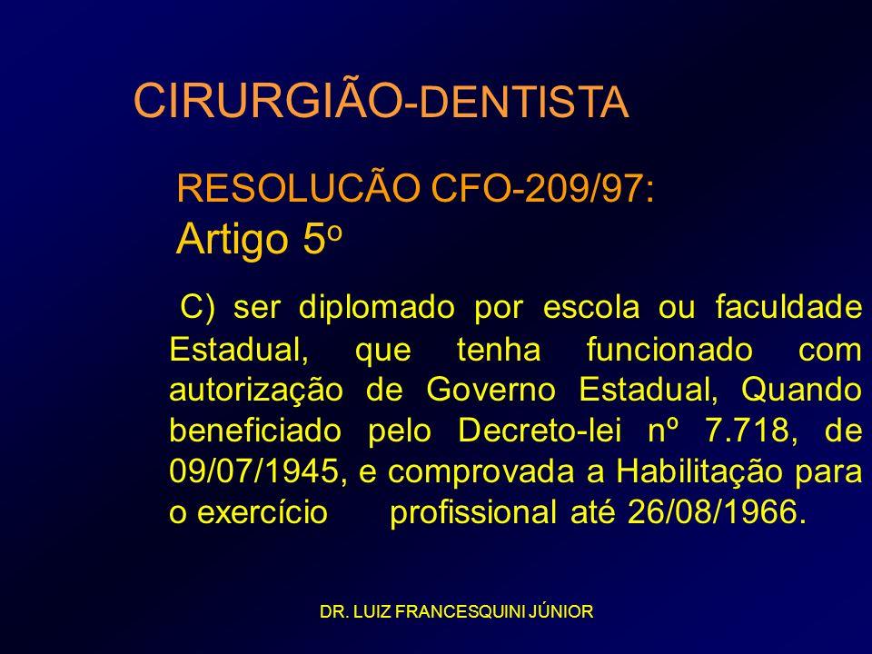 CIRURGIÃO-DENTISTA Artigo 5o RESOLUCÃO CFO-209/97: