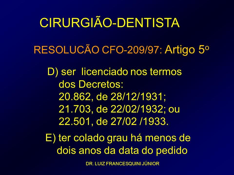 CIRURGIÃO-DENTISTA RESOLUCÃO CFO-209/97: Artigo 5o