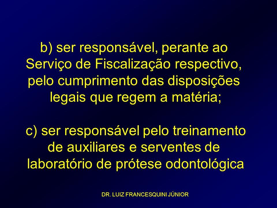 legais que regem a matéria; c) ser responsável pelo treinamento