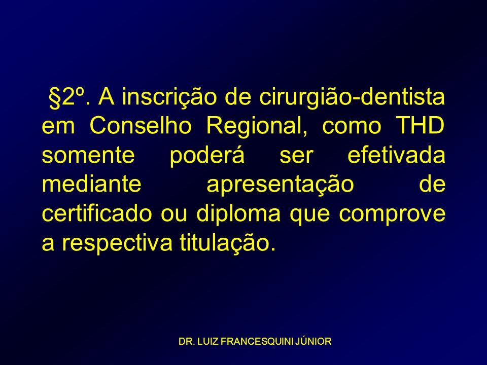 §2º. A inscrição de cirurgião-dentista em Conselho Regional, como THD somente poderá ser efetivada mediante apresentação de certificado ou diploma que comprove a respectiva titulação.
