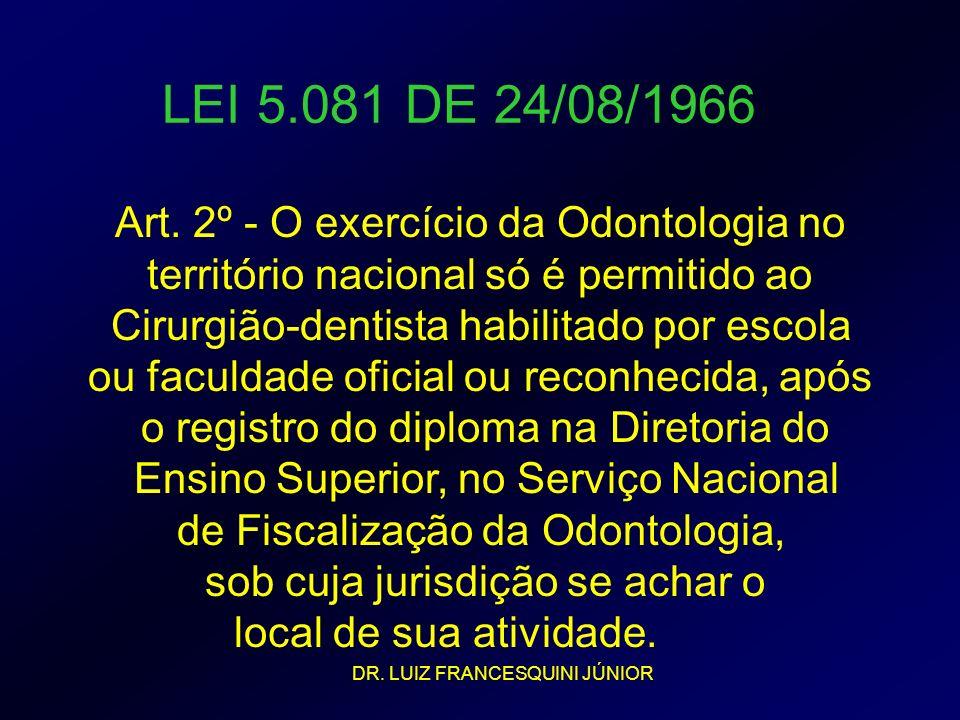 LEI 5.081 DE 24/08/1966 Art. 2º - O exercício da Odontologia no