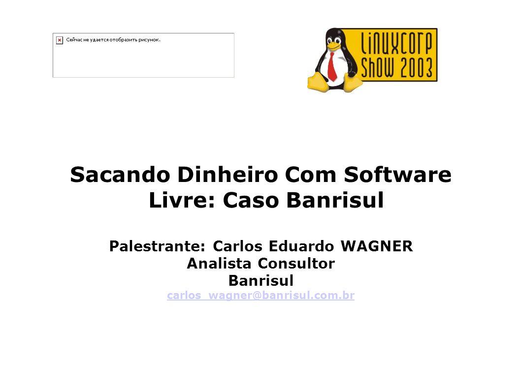 Sacando Dinheiro Com Software Livre: Caso Banrisul