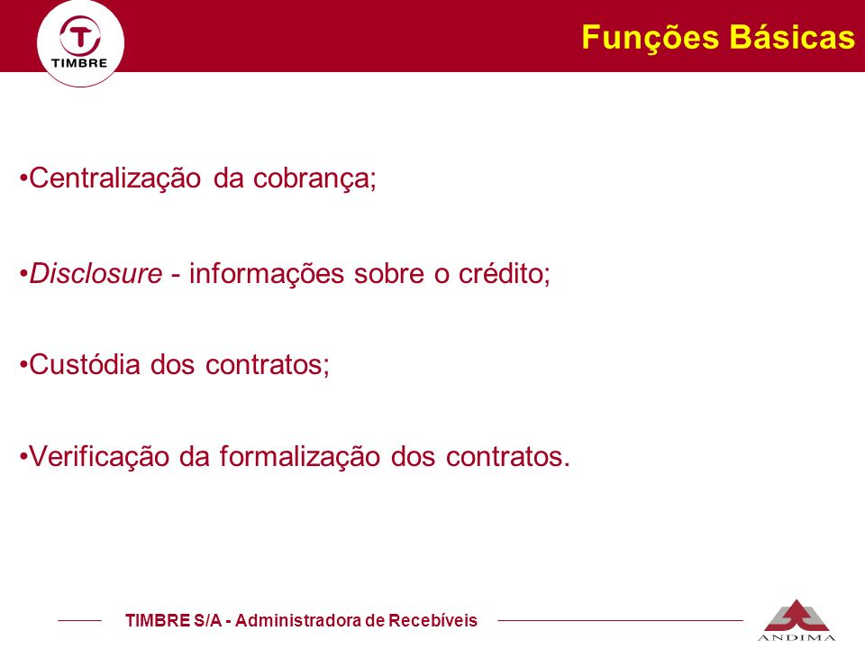 Funções Básicas Centralização da cobrança;