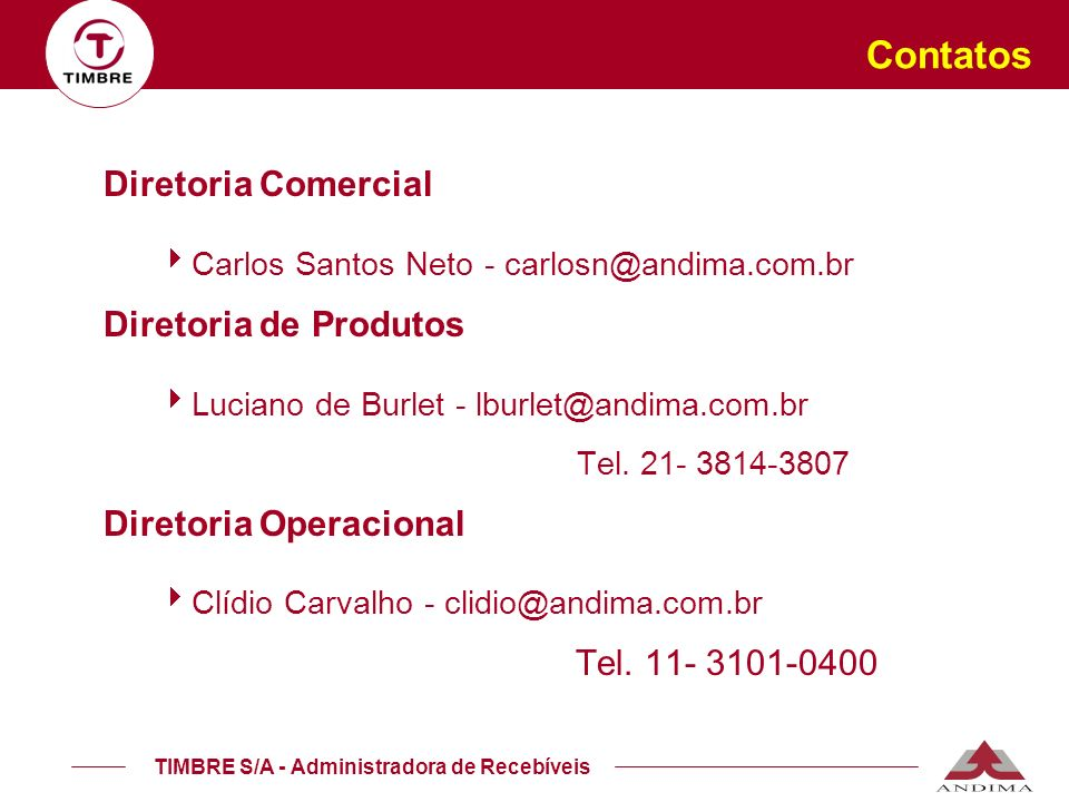 Contatos Diretoria Comercial Diretoria de Produtos