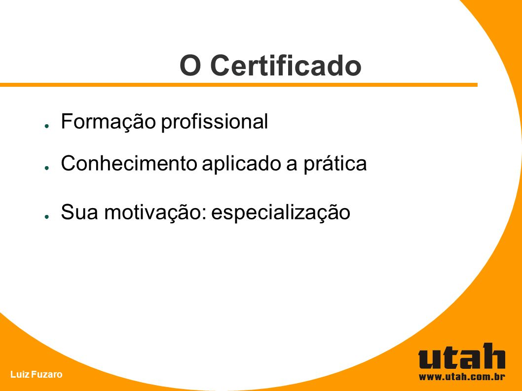 O Certificado Formação profissional Conhecimento aplicado a prática