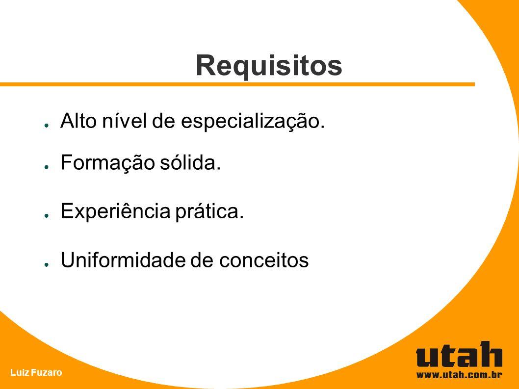 Requisitos Alto nível de especialização. Formação sólida.
