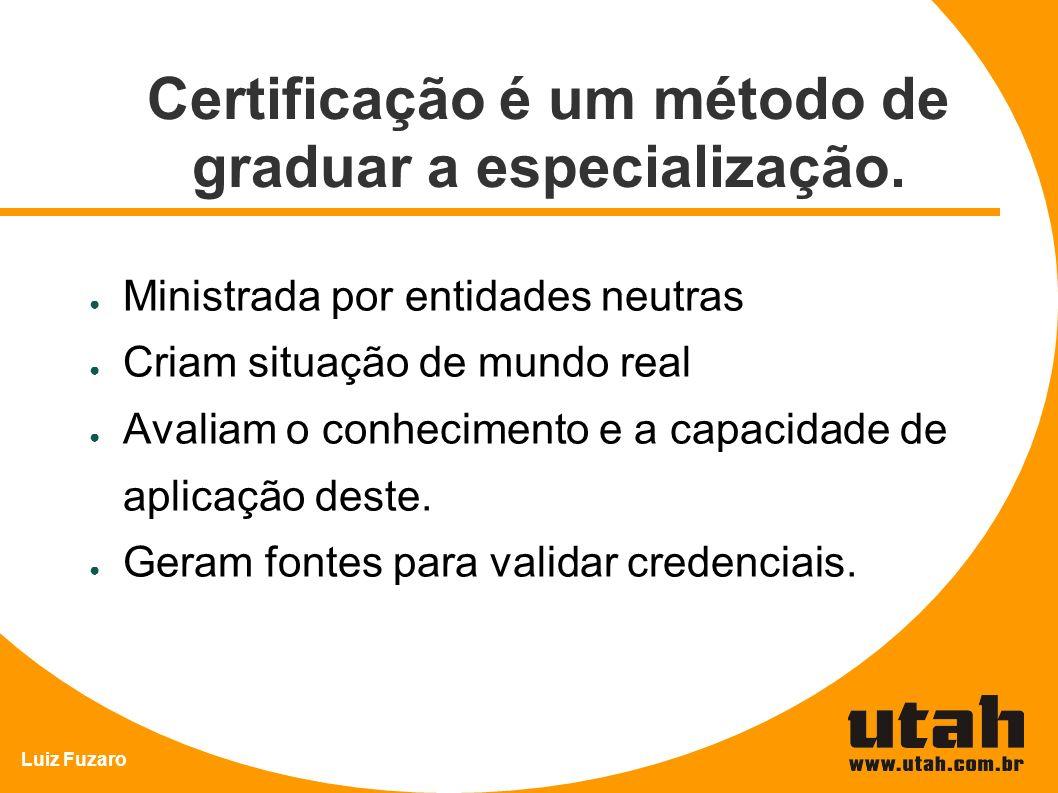 Certificação é um método de graduar a especialização.