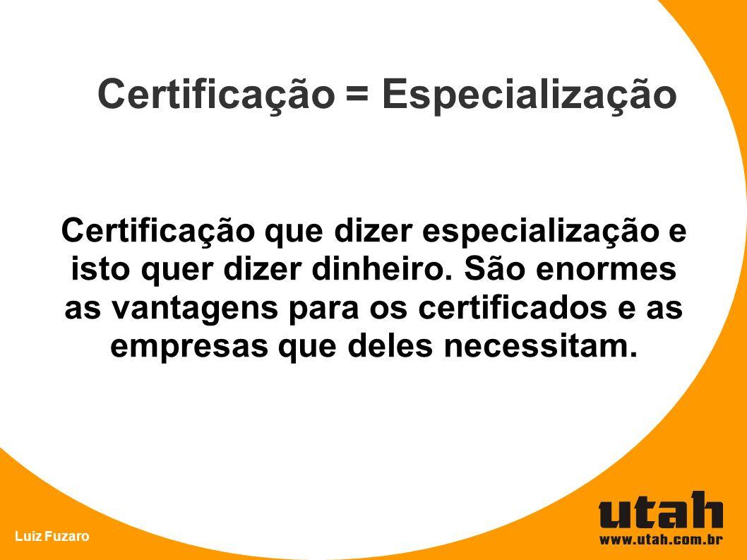 Certificação = Especialização