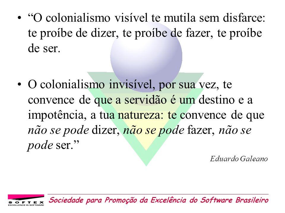 O colonialismo visível te mutila sem disfarce: te proíbe de dizer, te proíbe de fazer, te proíbe de ser.