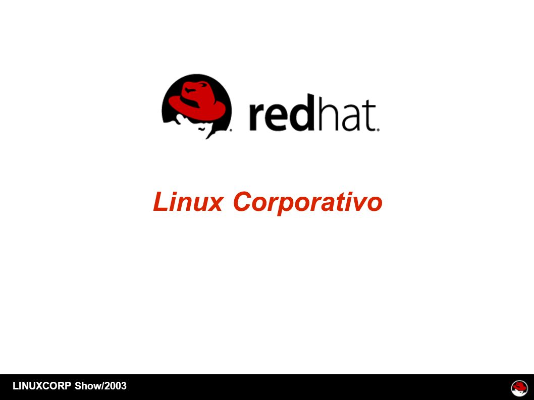 Linux Corporativo LINUXCORP Show/2003