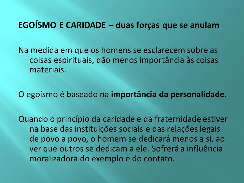 EGOÍSMO E CARIDADE – duas forças que se anulam