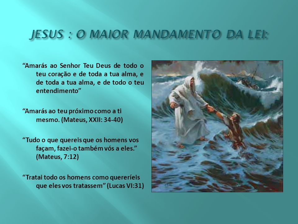 JESUS : O MAIOR MANDAMENTO DA LEI: