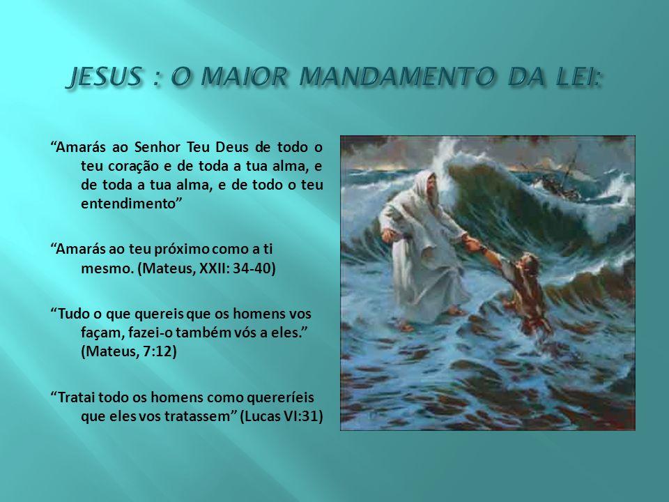 JESUS : O MAIOR MANDAMENTO DA LEI: